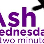 Ash Wednesday & Lent In Two Minutes